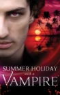 Summer Holiday with a Vampire: Stay / Vivi and the Vampire / Island Vacation / Honour Calls / In the Service of the King (Mills & Boon M&B) - eBook