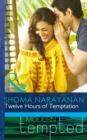 Twelve Hours of Temptation (Mills & Boon Modern Tempted) - eBook