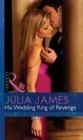 His Wedding Ring Of Revenge (Mills & Boon Modern) (For Love or Money, Book 2) - eBook