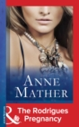 The Rodrigues Pregnancy (Mills & Boon Modern) (The Anne Mather Collection) - eBook