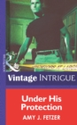 Under His Protection (Mills & Boon Intrigue) (Bachelors at Large, Book 1) - eBook