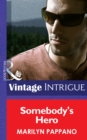 Somebody's Hero (Mills & Boon Intrigue) - eBook