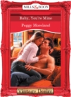 Baby, You're Mine (Mills & Boon Desire) - eBook