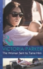 The Woman Sent to Tame Him (Mills & Boon Modern) - eBook