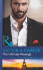 The Ultimate Revenge (Mills & Boon Modern) (The 21st Century Gentleman's Club, Book 3) - eBook