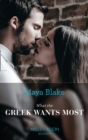 What The Greek Wants Most (Mills & Boon Modern) (The Untamable Greeks, Book 3) - eBook
