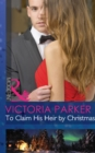 To Claim His Heir by Christmas (Mills & Boon Modern) - eBook
