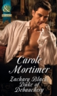 Zachary Black: Duke of Debauchery (Mills & Boon Historical) (Dangerous Dukes, Book 1) - eBook