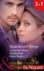 Boardroom Kings: Bossman's Baby Scandal (Kings of the Boardroom, Book 1) / Executive's Pregnancy Ultimatum (Kings of the Boardroom, Book 2) / Billionaire's Contract Engagement (Kings of the Boardroom, - eBook