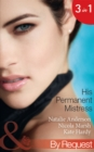 His Permanent Mistress: Mistress Under Contract (Kept for His Pleasure, Book 3) / Two-Week Mistress / Temporary Boss, Permanent Mistress (Mills & Boon By Request) - eBook