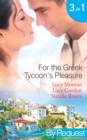 For the Greek Tycoon's Pleasure: The Greek's Pregnant Lover (Traditional Greek Husbands, Book 2) / The Greek Tycoon's Achilles Heel (The Greek Tycoons, Book 29) / The Kristallis Baby (Greek Tycoons, B - eBook