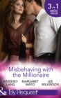 Misbehaving with the Millionaire: The Millionaire's Misbehaving Mistress (Kept for His Pleasure, Book 9) / Married Again to the Millionaire / Captive in the Millionaire's Castle (Dark Nights With a Bi - eBook