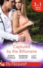 Captured by the Billionaire: Brooding Billionaire, Impoverished Princess (Rescued by the Rich Man, Book 2) / Beauty and the Billionaire / Propositioned by the Billionaire (Jet Set Billionaires, Book 2 - eBook