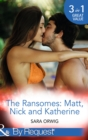 The Ransomes: Matt, Nick and Katherine (Mills & Boon By Request) - eBook