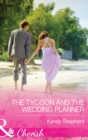 The Tycoon and the Wedding Planner (Mills & Boon Cherish) - eBook