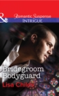 Bridegroom Bodyguard (Mills & Boon Intrigue) (Shotgun Weddings, Book 3) - eBook
