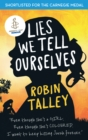 Lies We Tell Ourselves: Shortlisted for the 2016 Carnegie Medal - eBook