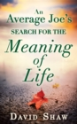 An Average Joe's Search for the Meaning of Life - eBook