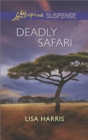 Deadly Safari (Mills & Boon Love Inspired Suspense) - eBook