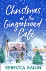 Christmas At The Gingerbread Cafe (The Gingerbread Cafe, Book 1) - eBook