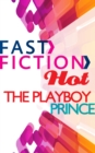 The Playboy Prince (Fast Fiction) - eBook
