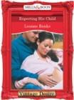 Expecting His Child (Mills & Boon Desire) - eBook