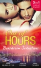 Out of Hours...Boardroom Seductions: One-Night Mistress...Convenient Wife / Innocent in the Italian's Possession / Hot Boss, Wicked Nights (Mills & Boon M&B) - eBook