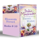 Blossom Street Bundle (Book 6-10): Twenty Wishes / Summer on Blossom Street / Hannah's List / A Turn in the Road / Thursdays At Eight - eBook