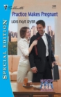 Practice Makes Pregnant (Mills & Boon Silhouette) - eBook