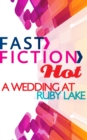 A Wedding at Ruby Lake (Fast Fiction) - eBook