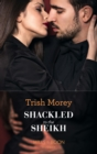 Shackled To The Sheikh (Mills & Boon Modern) (Desert Brothers, Book 4) - eBook