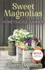 Honeysuckle Summer: The heartwarming and uplifting feel-good story of romance and new beginnings, Out now on Netflix! (A Sweet Magnolias Novel, Book 7) - eBook