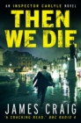 Then We Die - eBook