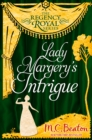 Lady Margery's Intrigue : Regency Royal 4 - eBook