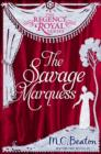 The Savage Marquess : Regency Royal 5 - eBook