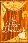 My Dear Duchess : Regency Royal 6 - eBook