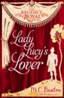 Lady Lucy's Lover : Regency Royal 8 - eBook