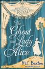The Ghost and Lady Alice : Regency Royal 9 - eBook