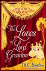 The Loves of Lord Granton : Regency Royal 18 - eBook