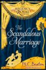 The Scandalous Marriage : Regency Royal 20 - eBook