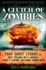 Mammoth Books presents A Clutch of Zombies : Four Stories by Scott Edelman, Joe R. Lansdale, Albert E. Cowdrey and Karina Sumner Smith - eBook