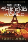 Mammoth Books presents When We Went to See the End of the World - eBook