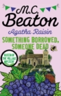 Agatha Raisin: Something Borrowed, Someone Dead - eBook