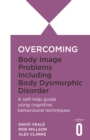 Overcoming Body Image Problems including Body Dysmorphic Disorder - eBook