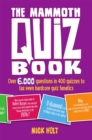 The Mammoth Quiz Book : Over 6,000 questions in 400 quizzes to tax even hardcore quiz fanatics - Book