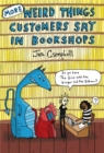 More Weird Things Customers Say in Bookshops - Book
