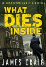 What Dies Inside : An Inspector Carlyle Novella - eBook