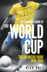The Mammoth Book of The World Cup : The Definitive Guide, 1930-2018 - Book