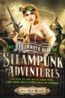 Mammoth Book Of Steampunk Adventures - Book