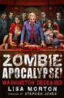 Zombie Apocalypse! Washington Deceased - Book